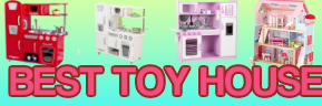 Best Toy House
